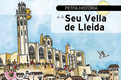 PETITA HISTÒRIA DE LA SEU VELLA DE LLEIDA