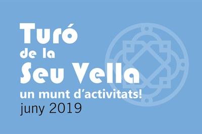PROPERES ACTIVITATS AL TURÓ DE LA SEU VELLA_ JUNY 2019